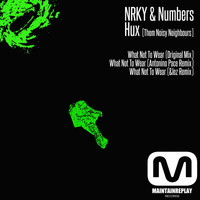 NRKY & Numbers & Hux (Them Noisy Neighbours) - What Not To Wear