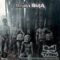 Brain BMA - Bad Tribe EP