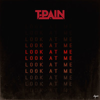 T-Pain - Look At Me (Explicit)