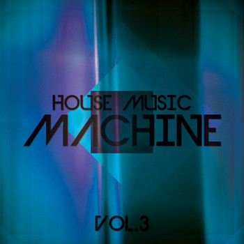 Various Artists - House Music Machine, Vol. 3