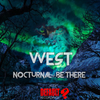 WEST - Nocturnal / Be There
