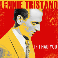Lennie Tristano - If I Had You
