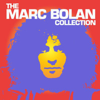 Marc Bolan - The Marc Bolan Collection