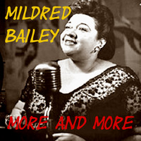 Mildred Bailey - More and More