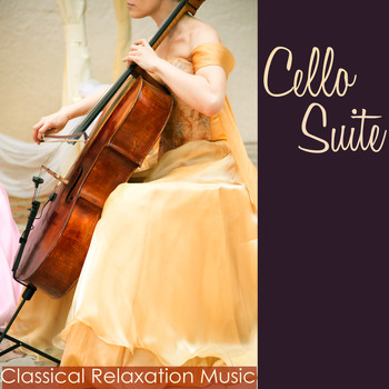 Cello - Cello Suite Classical Relaxation Music – Ambient & Classics Soothing Cello Music with Nature