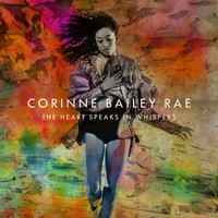 Corinne Bailey Rae - The Heart Speaks In Whispers
