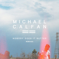 Michael Calfan - Nobody Does It Better (Remix EP)
