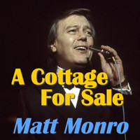 Matt Monro - A Cottage For Sale