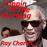 Ray Charles - Jumpin In The Morning