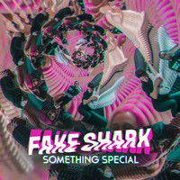 Fake Shark - Something Special
