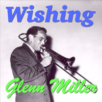 Glenn Miller - Wishing