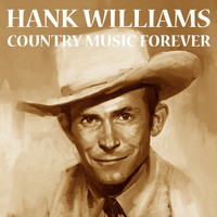 Hank Williams - Country Music Forever