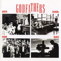 The Godfathers - Birth, School, Work, Death (Expanded Edition)