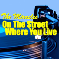 The Miracles - On The Street Where You Live