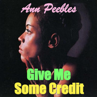 Ann Peebles - Give Me Some Credit