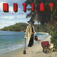 Mutiny - Mutiny on the Mamaship (Expanded Version)