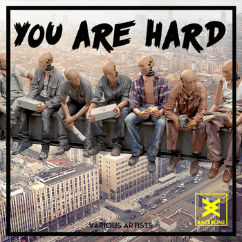 Various Artists - You Are Hard