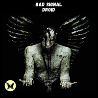 Bad Signal - Droid