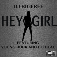 Young Buck - Hey Girl (feat. Young Buck & Bo Deal)