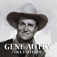 Gene Autry - Ole Faithful