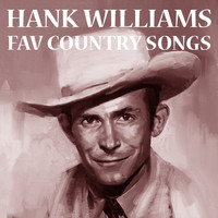 Hank Williams with His Drifting Cowboys - Fav Country songs