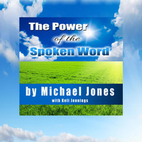 Michael Jones - The Power of the Spoken Word
