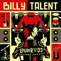 Billy Talent - Louder Than the DJ