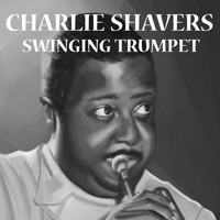 Charlie Shavers - Swinging Trumpet