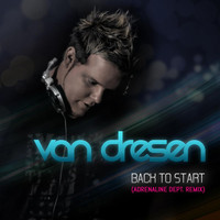 Van Dresen - Back To Start (Adrenaline Dept. Remix)