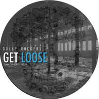 Dolly Rockers - Get Loose (Sam Dungate Remix)