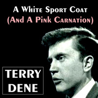 Terry Dene - A White Sport Coat (And a Pink Carnation)