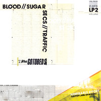 The Gotobeds - Blood // Sugar // Secs // Traffic