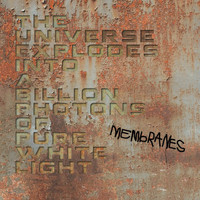 Membranes - The Universe Explodes into a Billion Photons of Pure White Light (Estonian Version)
