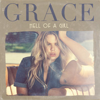 Grace - Hell Of A Girl