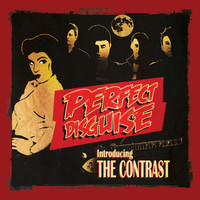 The Contrast - Perfect Disguise - Introducing the Contrast