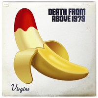 Death From Above 1979 - Virgins