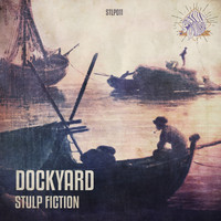 Stulp Fiction - Dockyard
