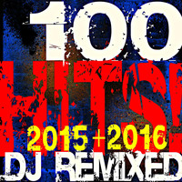 DJ ReMix Factory - 100 2015 + 2016 Hits! DJ Remixed