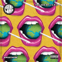 The Age Of L.U.N.A. - Sweetness (Explicit)