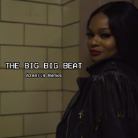 Azealia Banks - The Big Big Beat