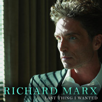 Richard Marx - Last Thing I Wanted
