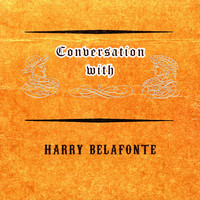 Harry Belafonte - Conversation with