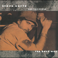 Steve Earle - The Hard Way