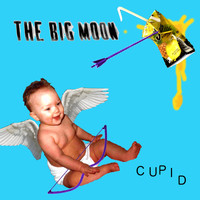The Big Moon - Cupid