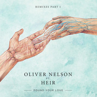 Oliver Nelson - Found Your Love (Remixes Pt. 1)