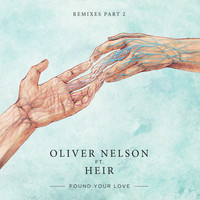 Oliver Nelson - Found Your Love (Remixes Pt. 2)