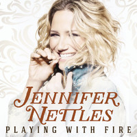 Jennifer Nettles - Playing With Fire