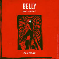 Belly - Zanzibar (Explicit)