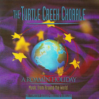 Turtle Creek Chorale & Dr. Timothy Seelig - A Roamin' Holiday