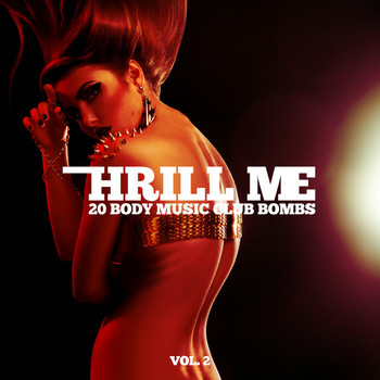 Various Artists - Thrill Me, Vol. 2 - 20 Body Music Club Bombs